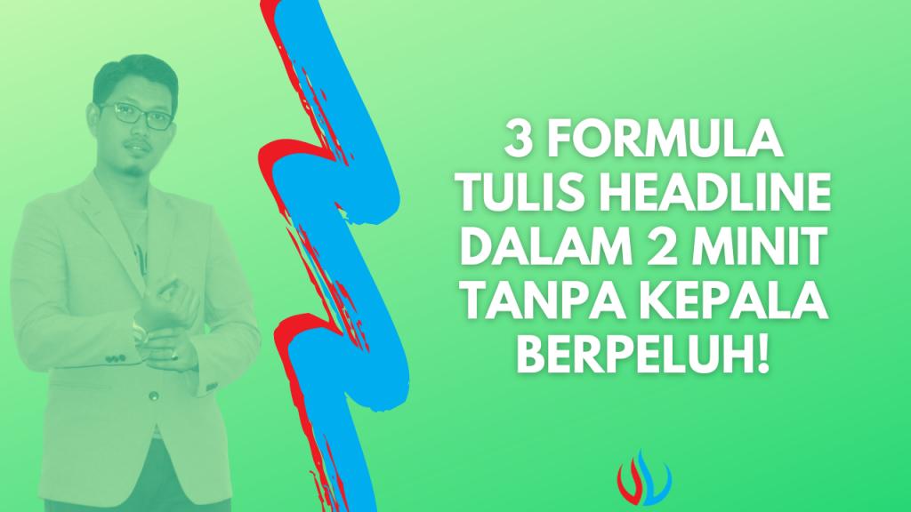 3 formula tulis headline dalam 2 minit tanpa kepala berpeluh!