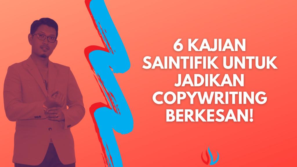 6 kajian saintifik untuk jadikan copywriting berkesan!