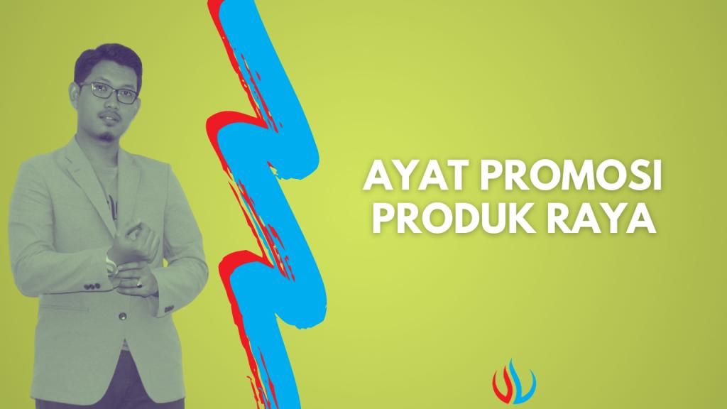 Ayat promosi produk Raya.