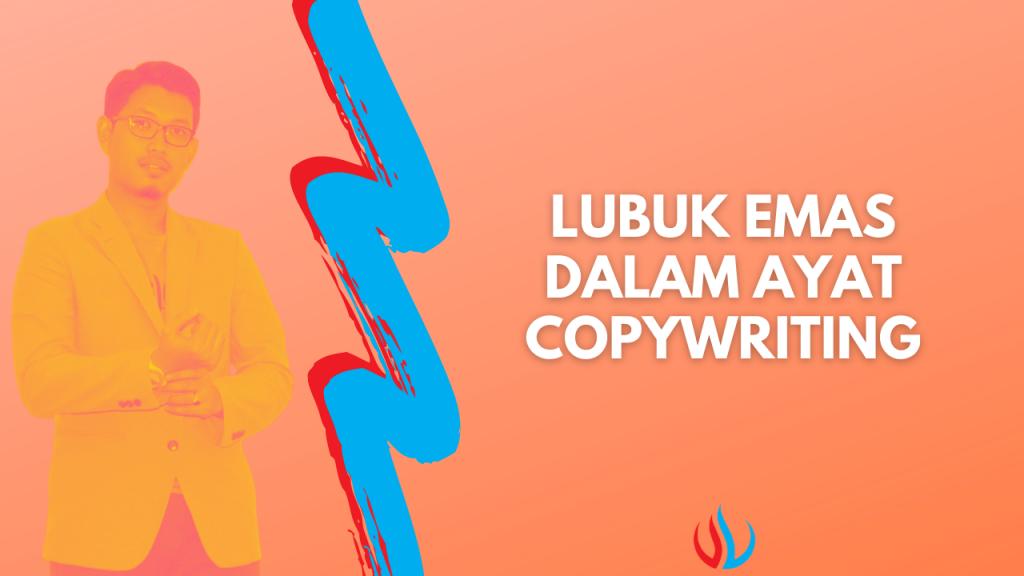 Lubuk emas dalam ayat copywriting.