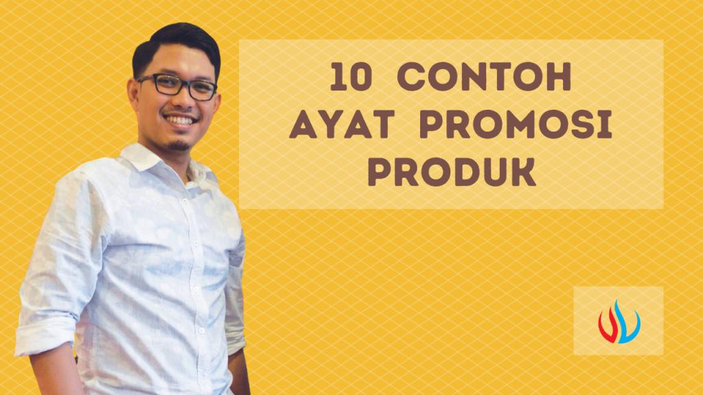 10 contoh ayat promosi produk!